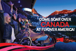 Come Soar Over Canada at FlyOver America!