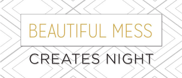 Beautiful Mess Creates Night